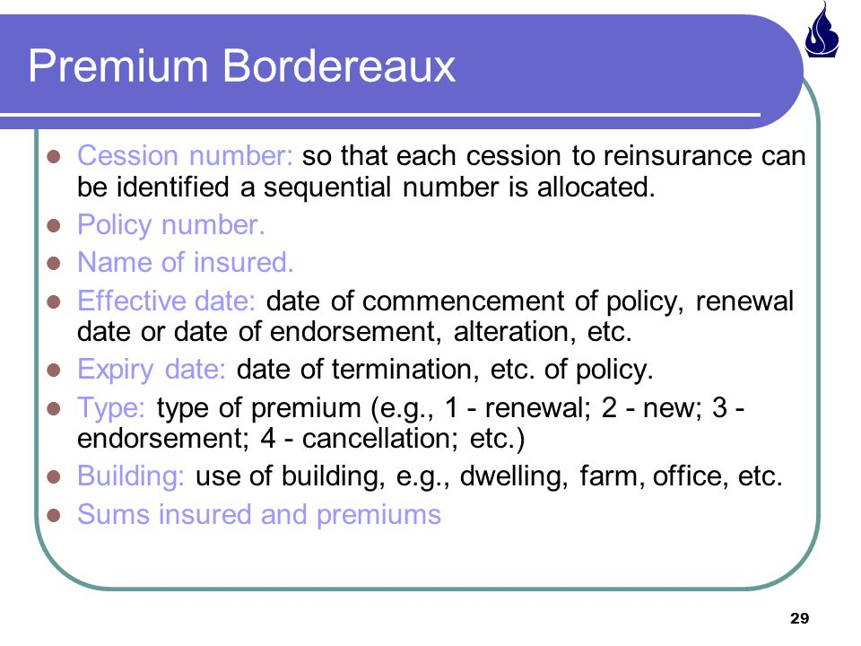 Premium Bordereaux Cession number: so that each cession to reinsurance can be identified a sequential number is allocated.
