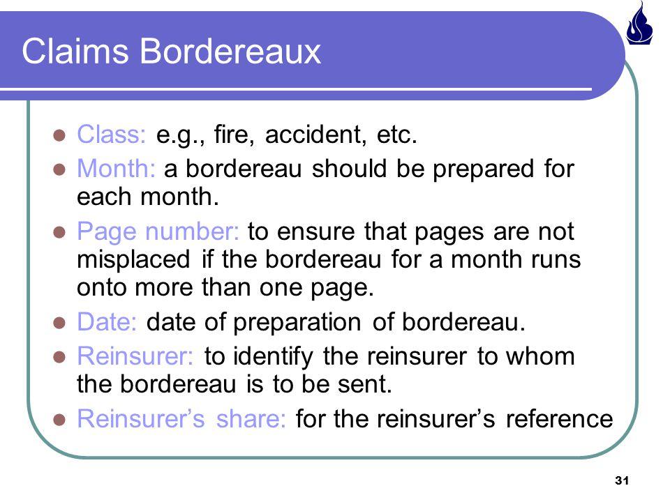 Claims Bordereaux Class: e.g., fire, accident, etc.