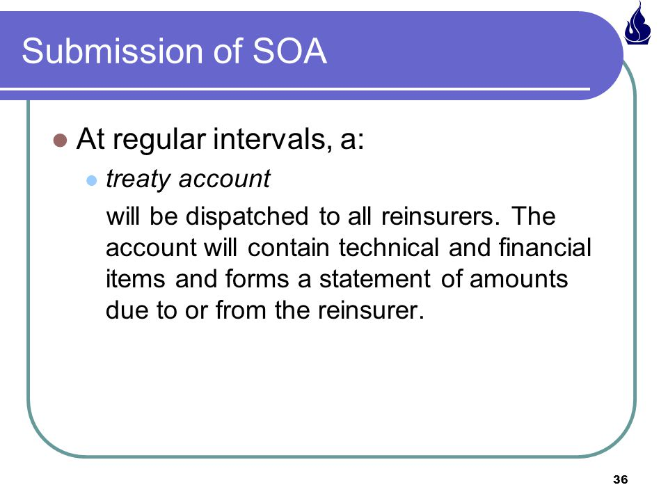 Submission of SOA At regular intervals, a: treaty account