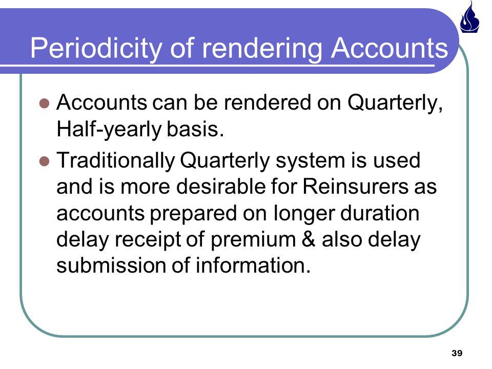 Periodicity of rendering Accounts