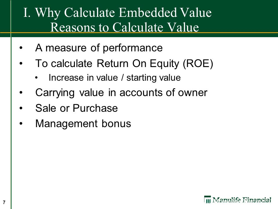 I. Why Calculate Embedded Value Reasons to Calculate Value