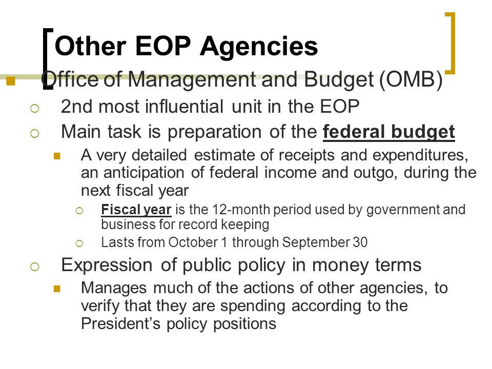 Other EOP Agencies Office of Management and Budget (OMB)