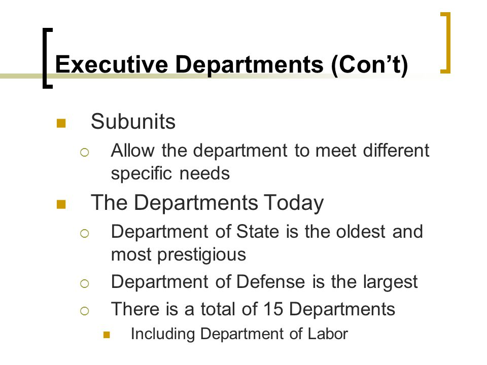 Executive Departments (Con't)