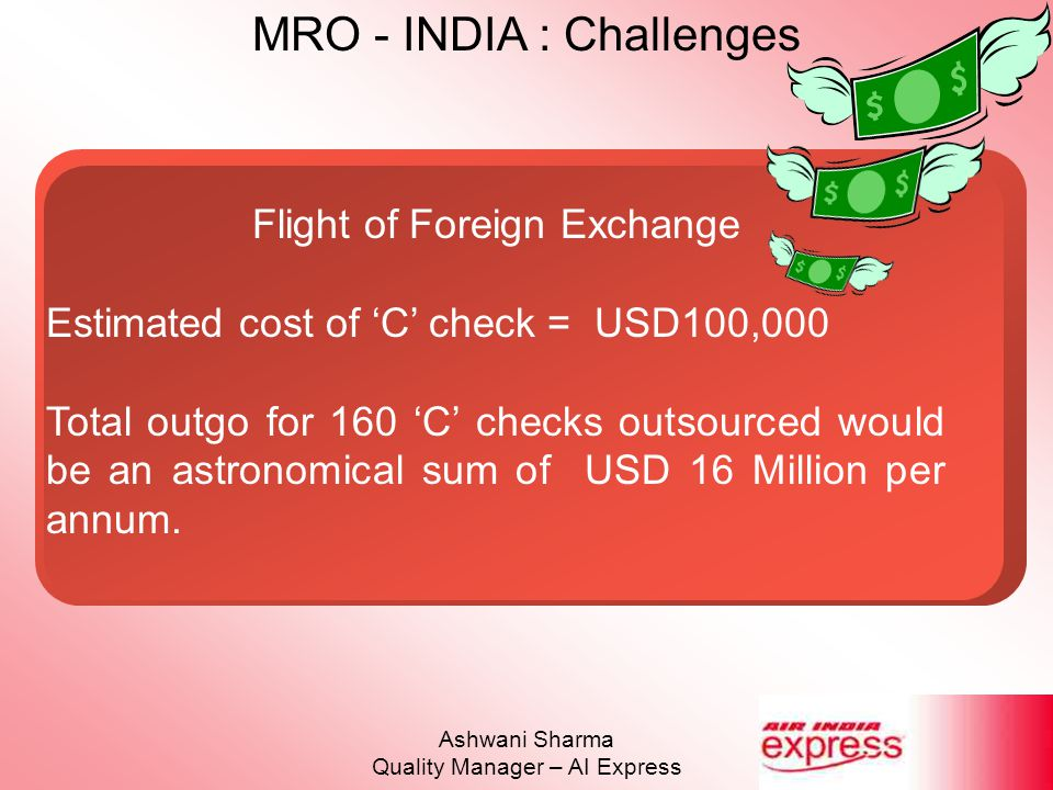 Flight of Foreign Exchange Estimated cost of 'C' check = USD100,000