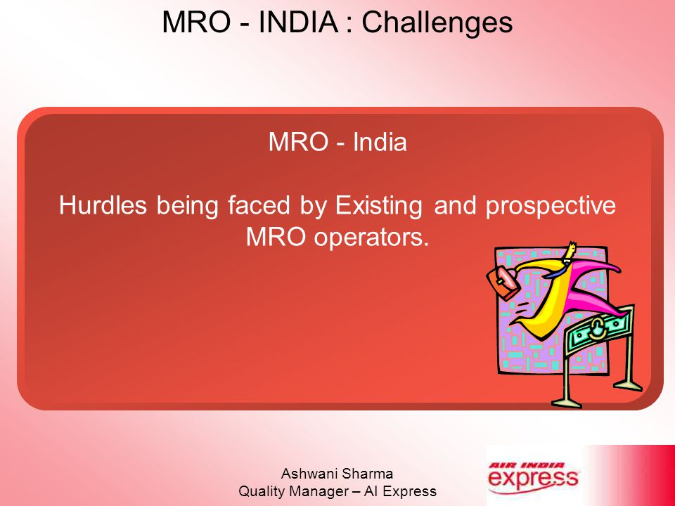 Hurdles being faced by Existing and prospective MRO operators.