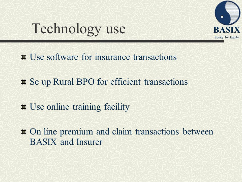 Technology use Use software for insurance transactions