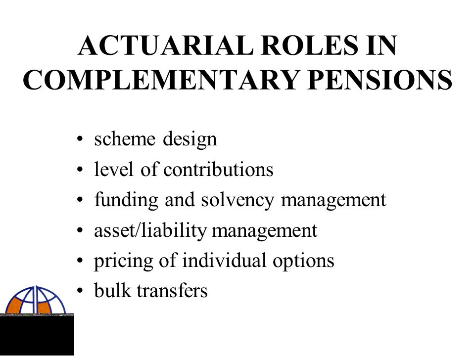 ACTUARIAL ROLES IN COMPLEMENTARY PENSIONS