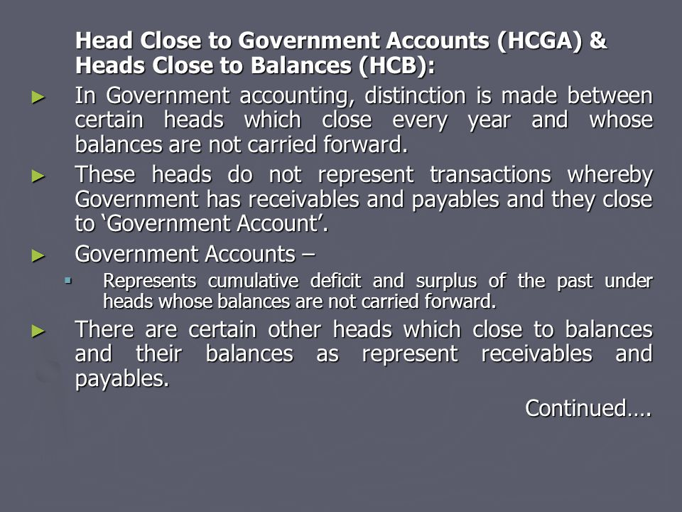 Head Close to Government Accounts (HCGA) & Heads Close to Balances (HCB):