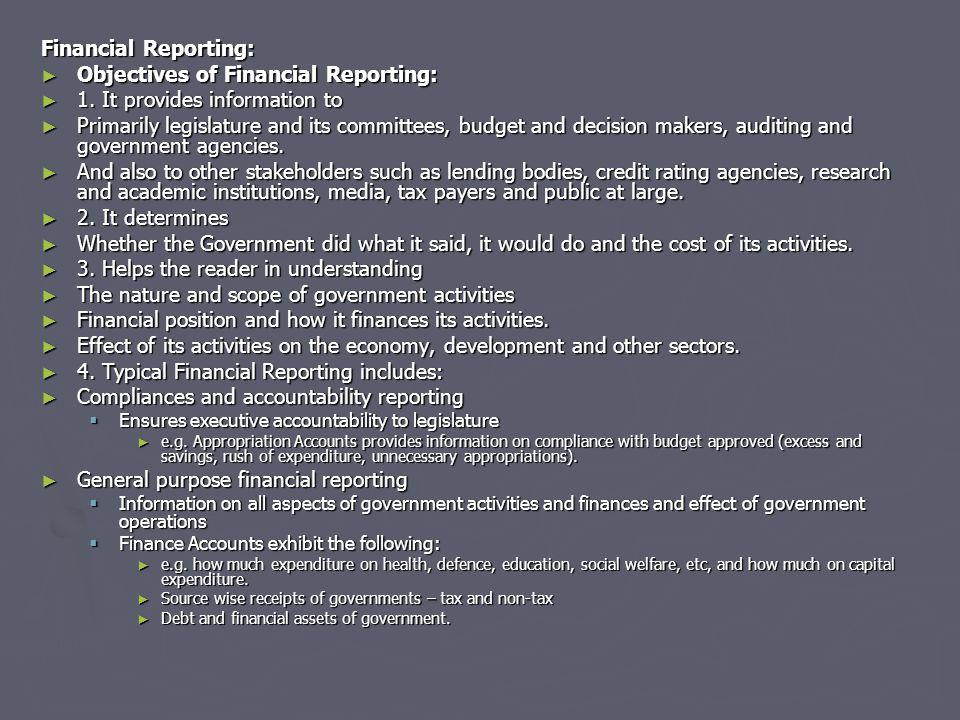 Objectives of Financial Reporting: 1. It provides information to