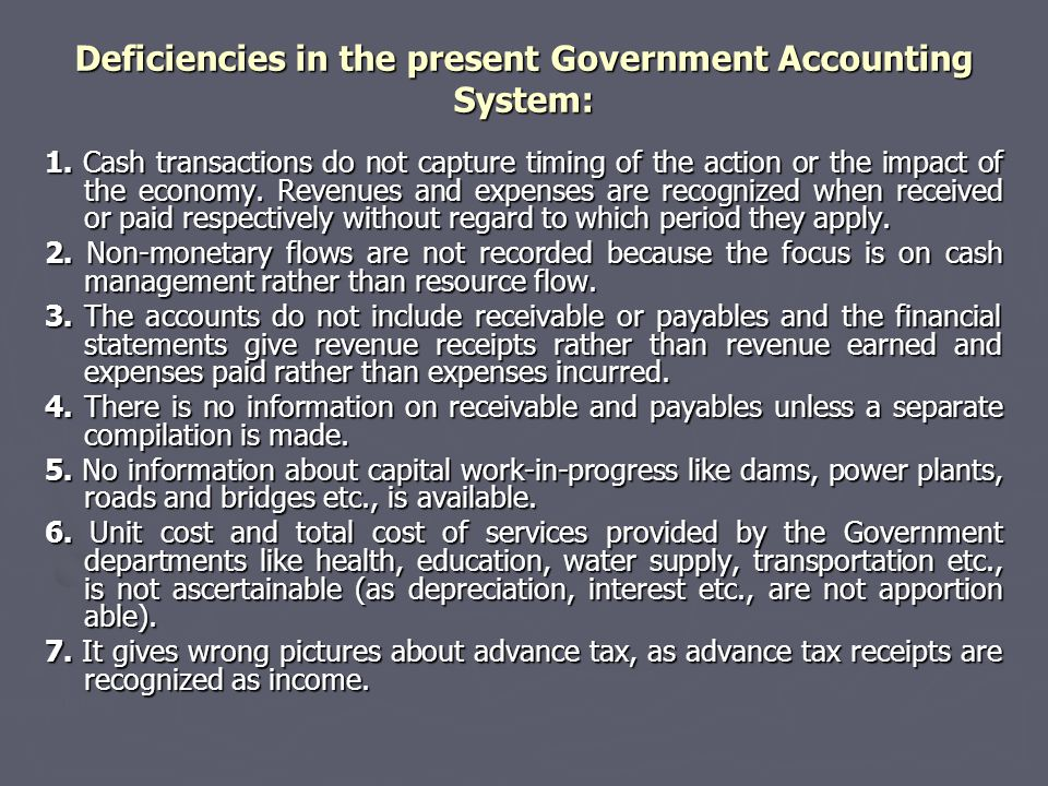 Deficiencies in the present Government Accounting System: