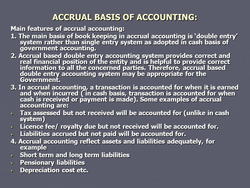 ACCRUAL BASIS OF ACCOUNTING:
