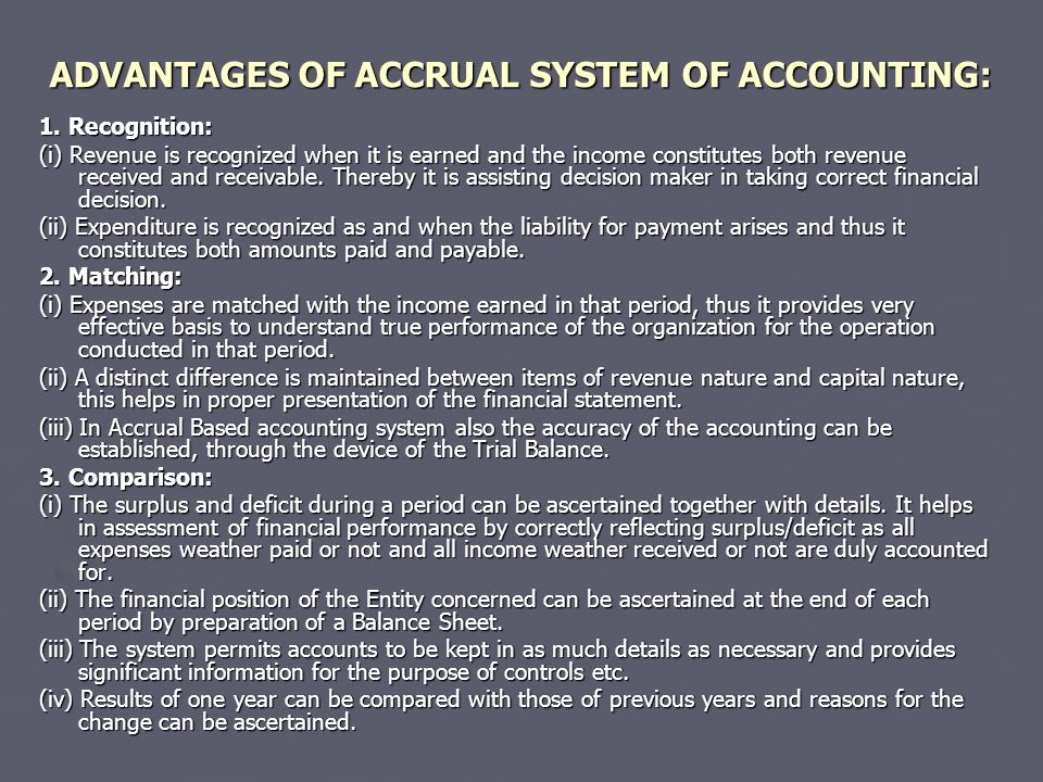 ADVANTAGES OF ACCRUAL SYSTEM OF ACCOUNTING: