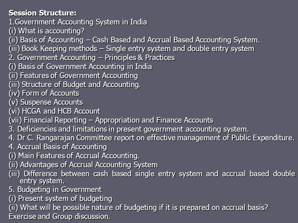 Session Structure: 1.Government Accounting System in India. (i) What is accounting