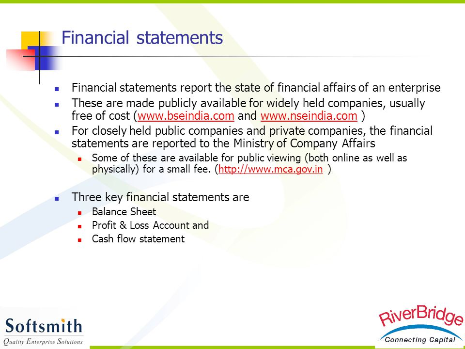 Financial statements Financial statements report the state of financial affairs of an enterprise.