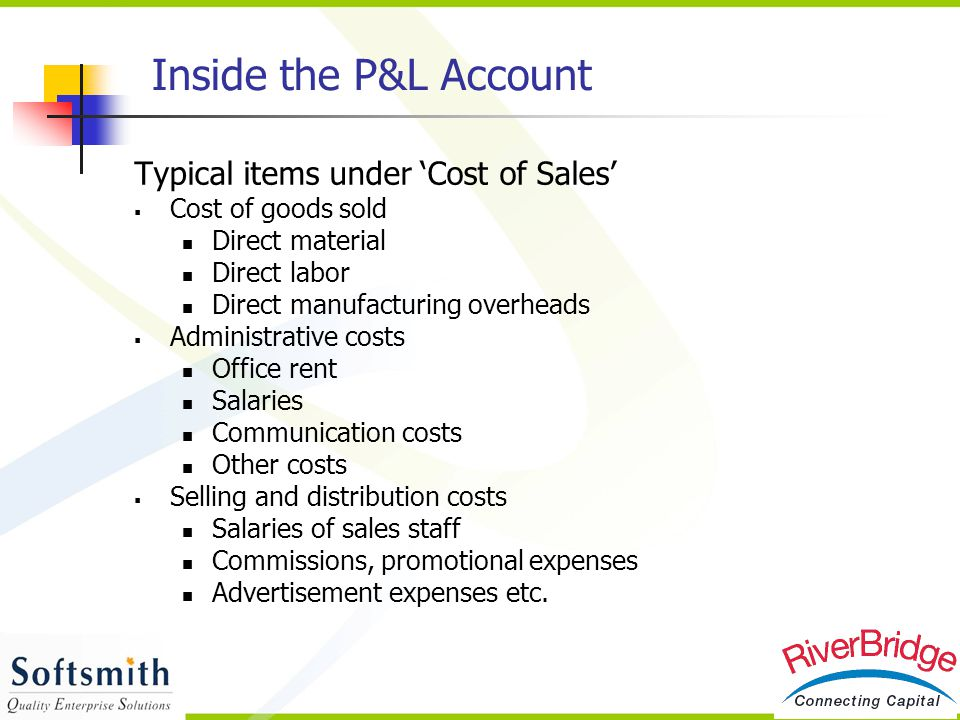 Inside the P&L Account Typical items under 'Cost of Sales'