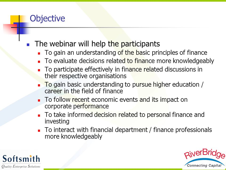 Objective The webinar will help the participants