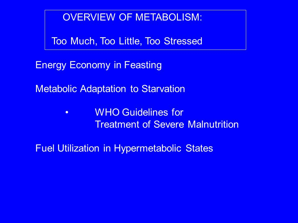 OVERVIEW OF METABOLISM:
