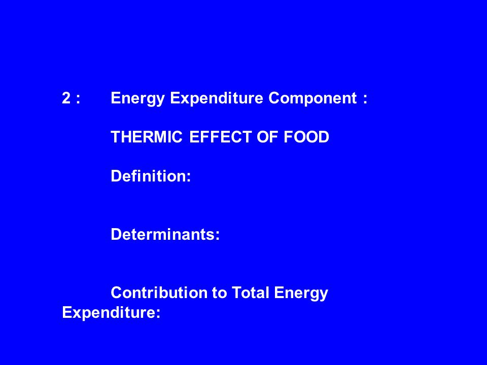 2 : Energy Expenditure Component :