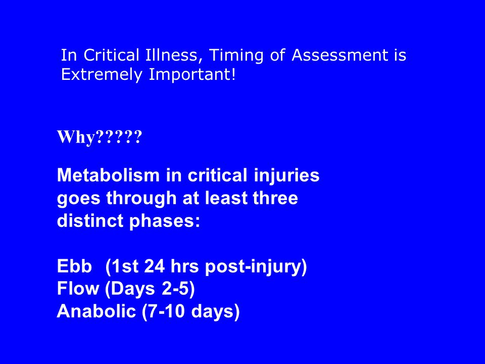 Metabolism in critical injuries goes through at least three