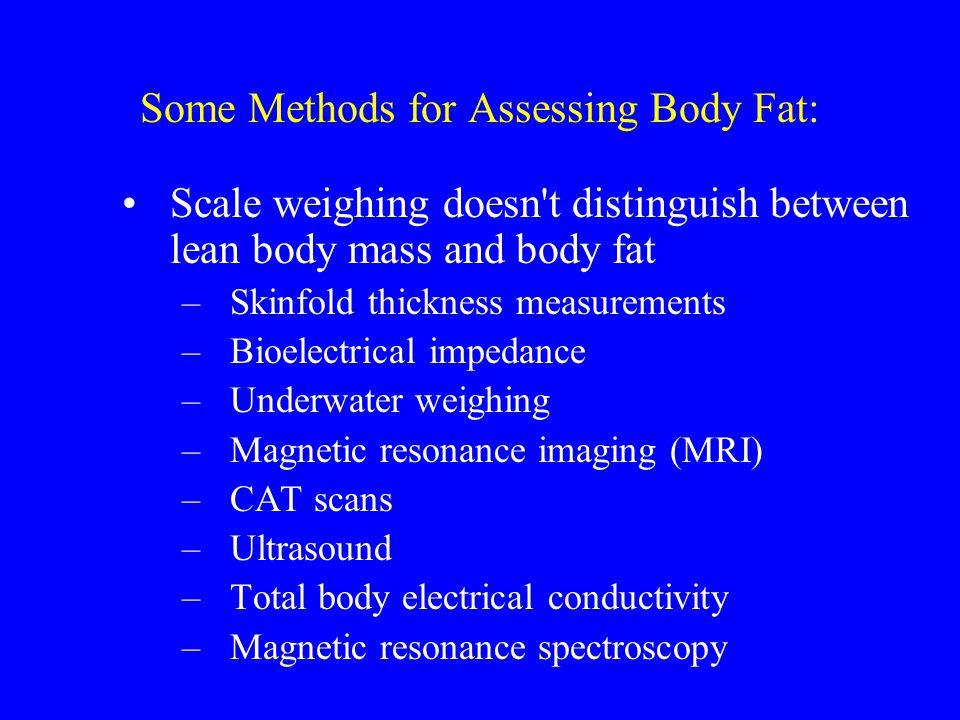 Some Methods for Assessing Body Fat: