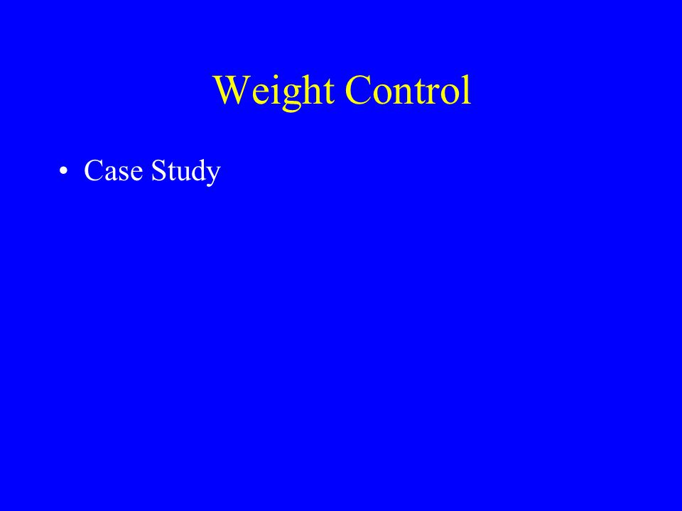 Weight Control Case Study