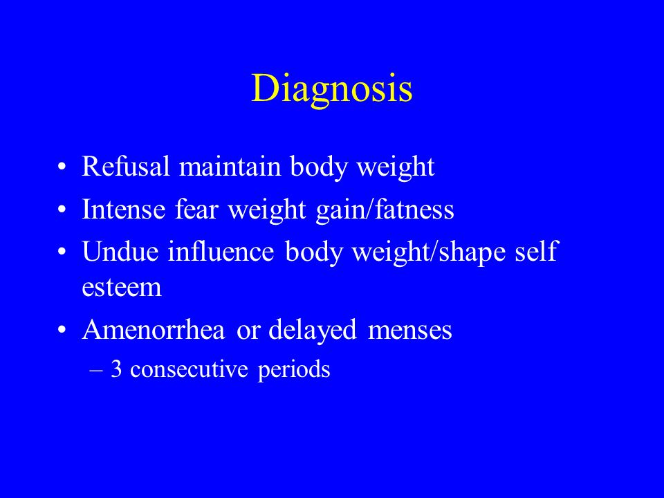 Diagnosis Refusal maintain body weight