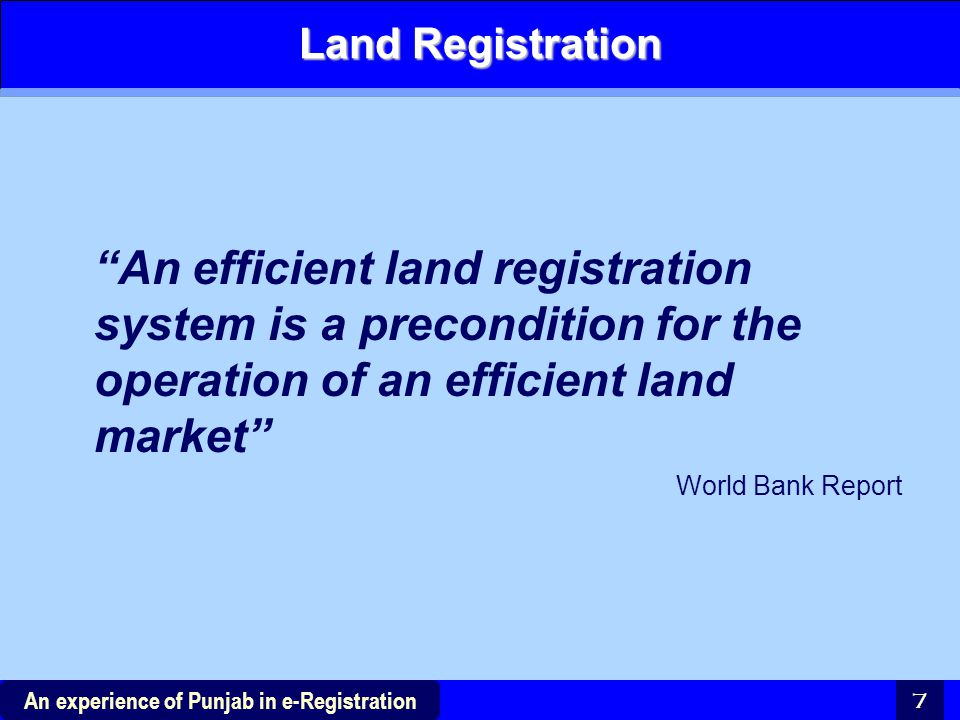 Land Registration An efficient land registration system is a precondition for the operation of an efficient land market