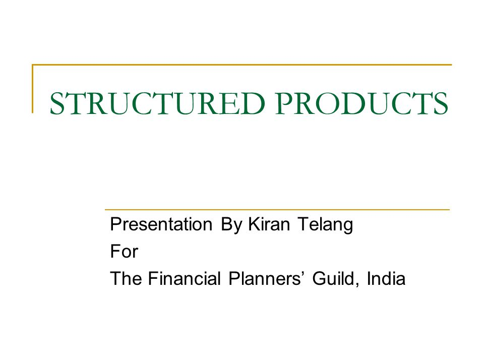 Presentation By Kiran Telang For The Financial Planners' Guild, India