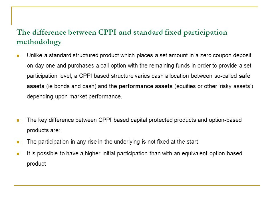 The difference between CPPI and standard fixed participation methodology