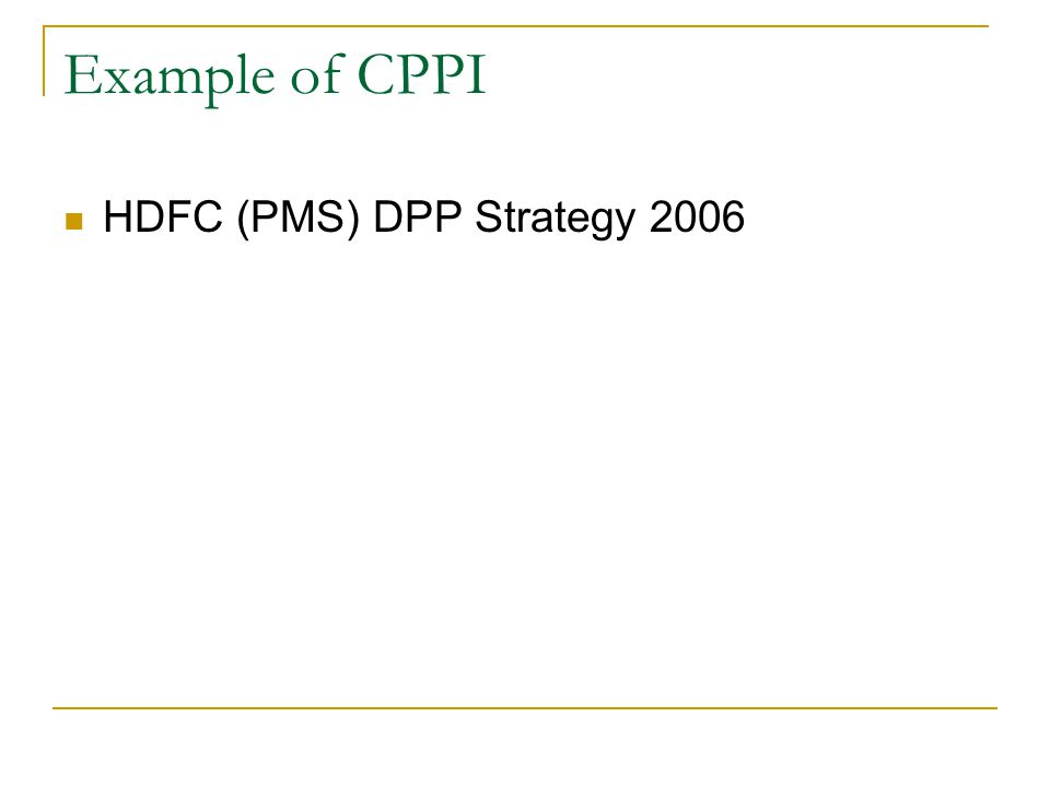 Example of CPPI HDFC (PMS) DPP Strategy 2006