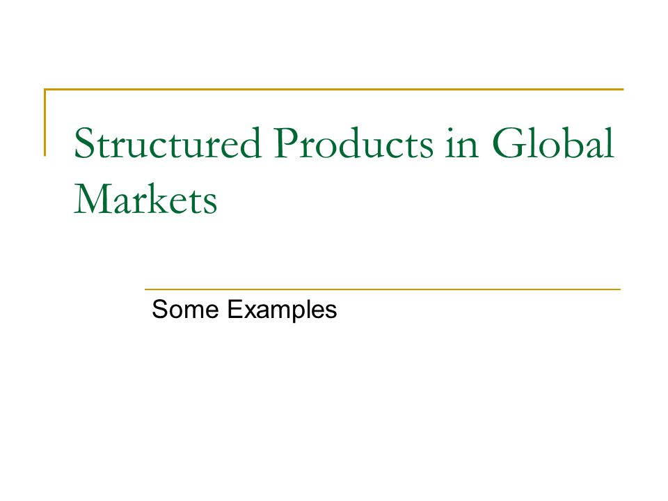 Structured Products in Global Markets
