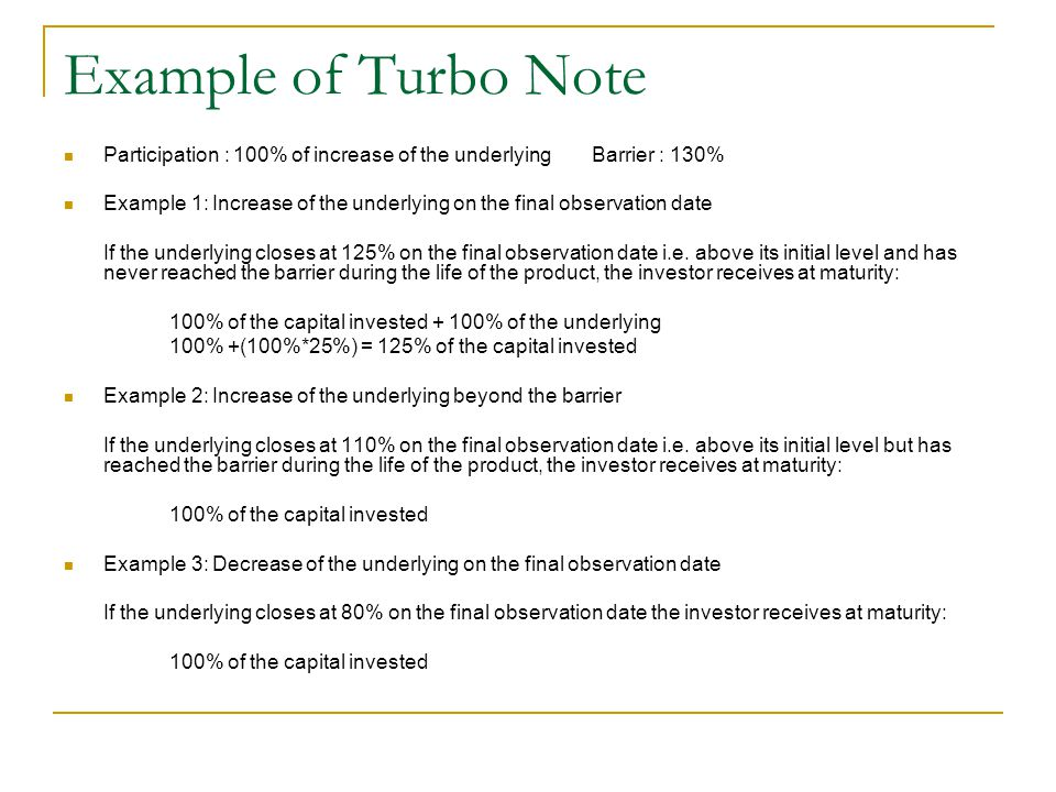 Example of Turbo Note Participation : 100% of increase of the underlying Barrier : 130%