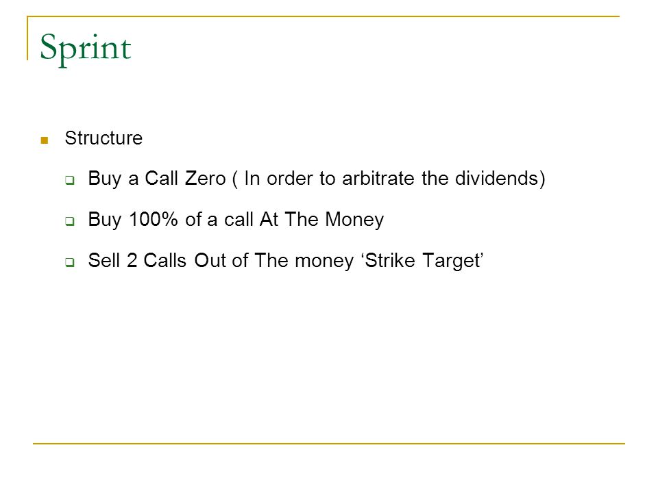 Sprint Buy a Call Zero ( In order to arbitrate the dividends)