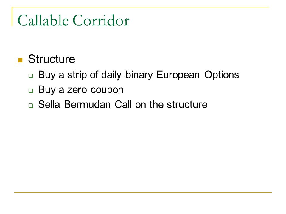 Callable Corridor Structure