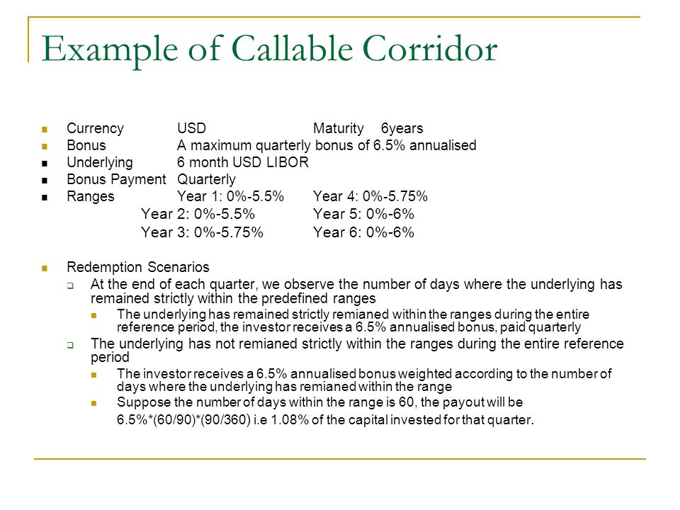 Example of Callable Corridor