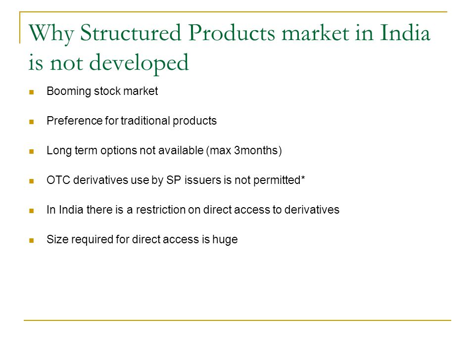 Why Structured Products market in India is not developed