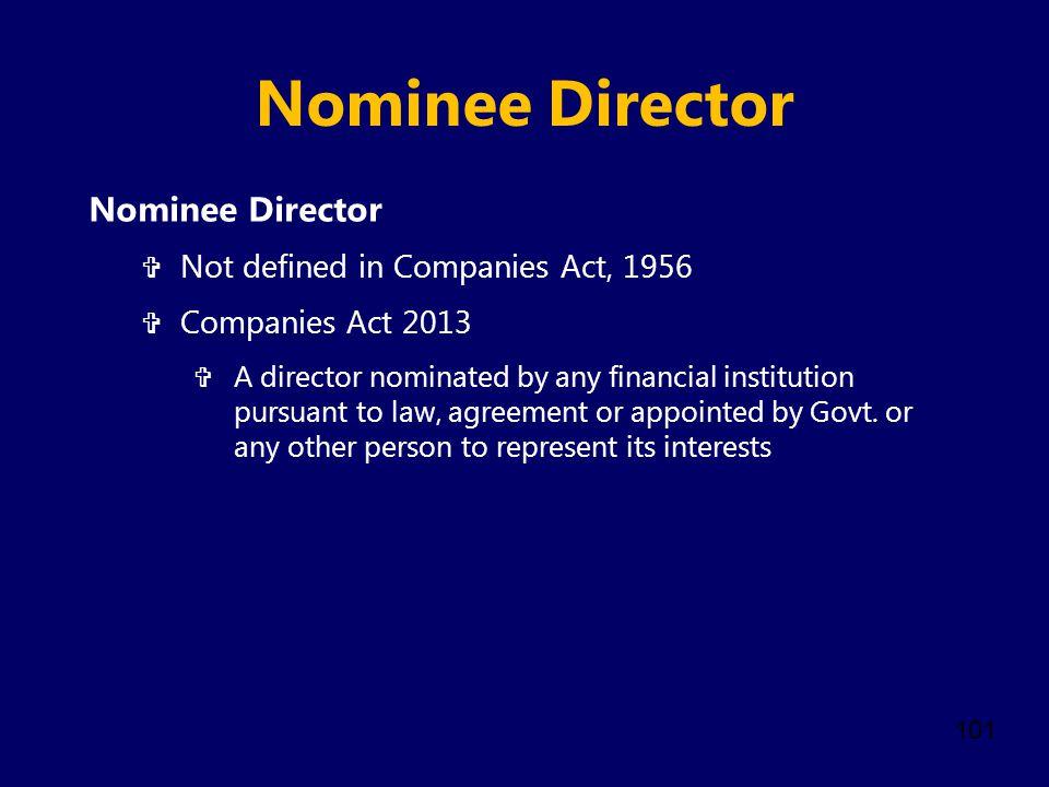 Nominee Director Nominee Director Not defined in Companies Act, 1956