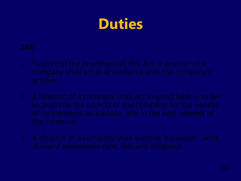 Duties 166. Subject to the provisions of this Act, a director of a company shall act in accordance with the company's articles.