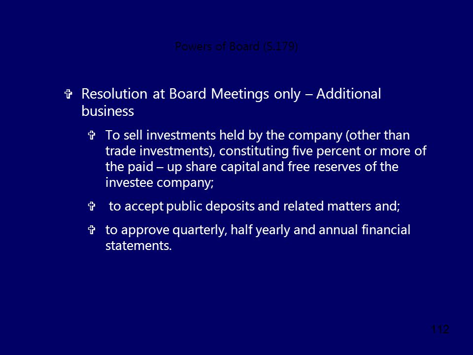 Resolution at Board Meetings only – Additional business