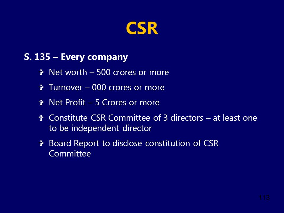 CSR S. 135 – Every company Net worth – 500 crores or more