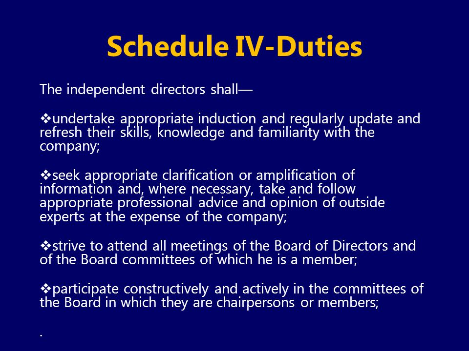 Schedule IV-Duties The independent directors shall—