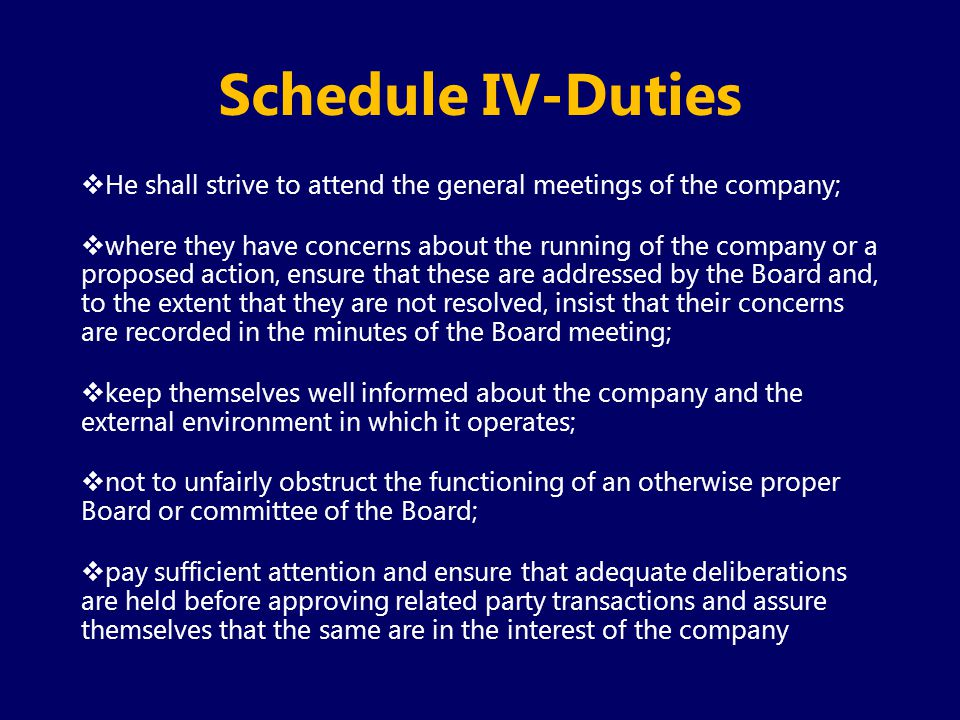 Schedule IV-Duties He shall strive to attend the general meetings of the company;
