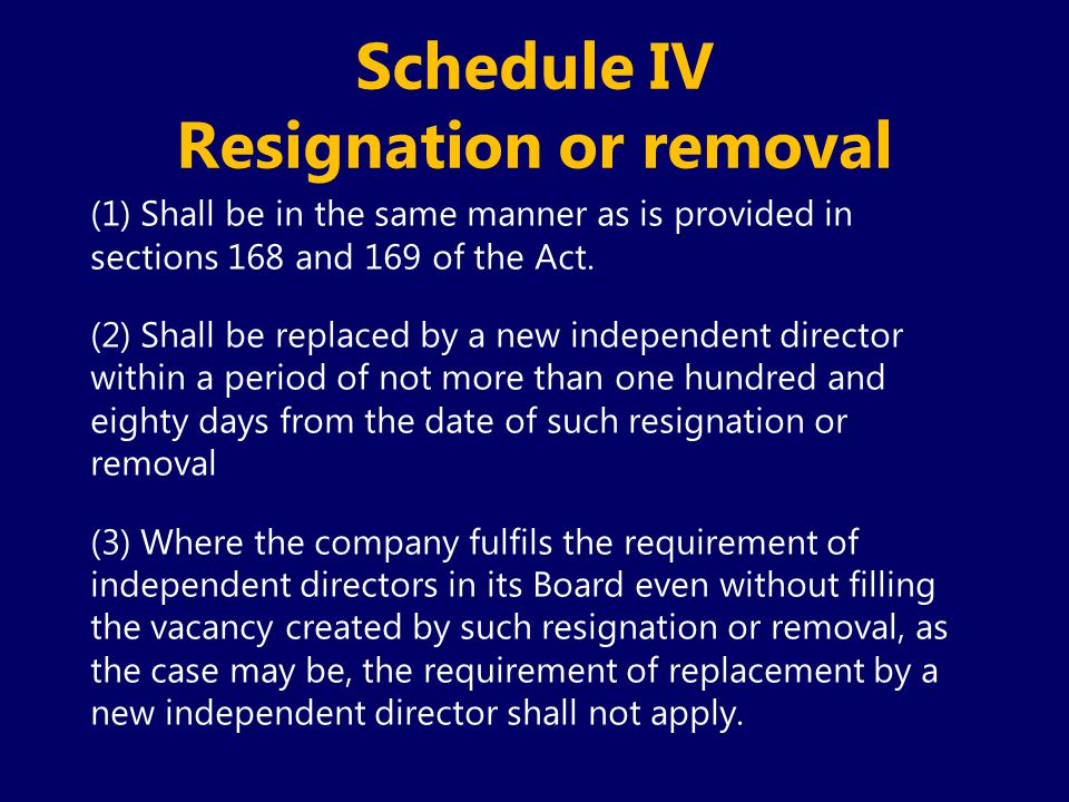 Schedule IV Resignation or removal