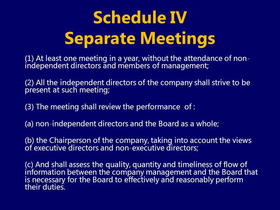 Schedule IV Separate Meetings