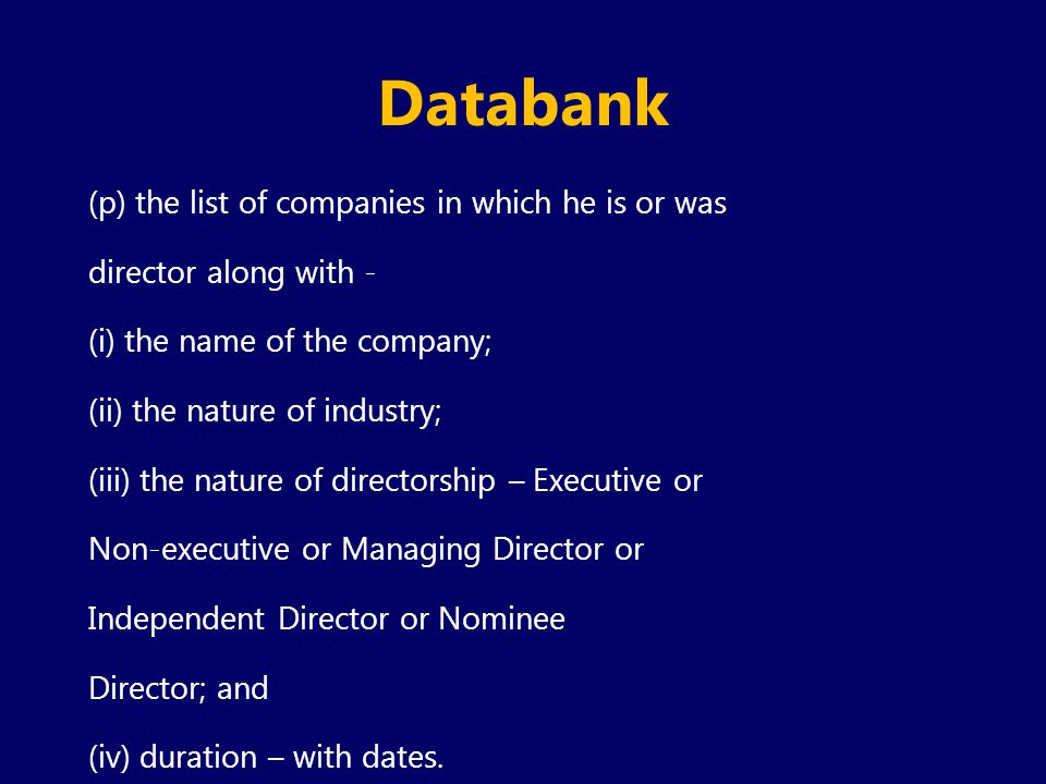 Databank (p) the list of companies in which he is or was