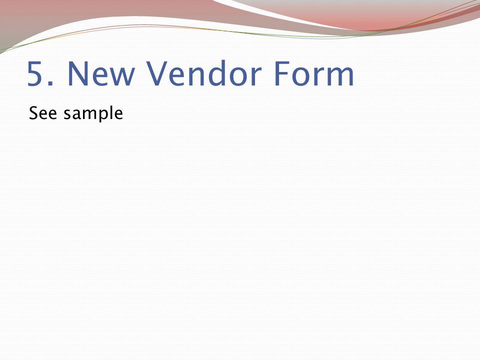 5. New Vendor Form See sample