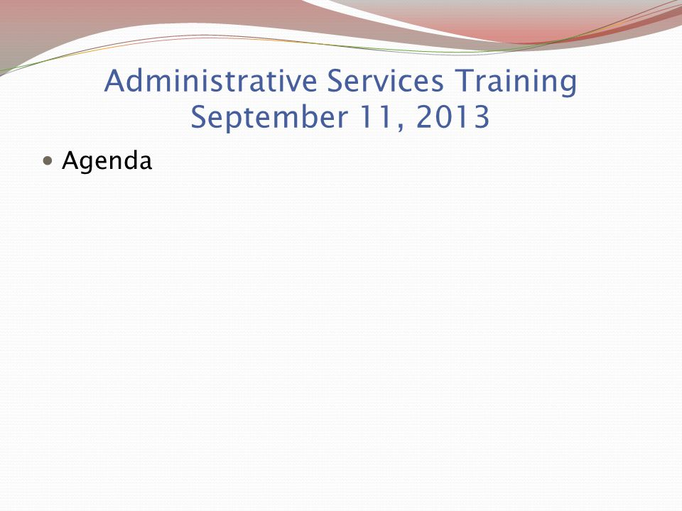 Administrative Services Training September 11, 2013