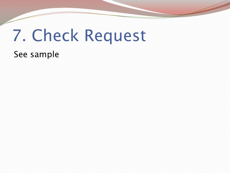 7. Check Request See sample