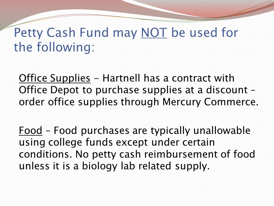 Petty Cash Fund may NOT be used for the following: