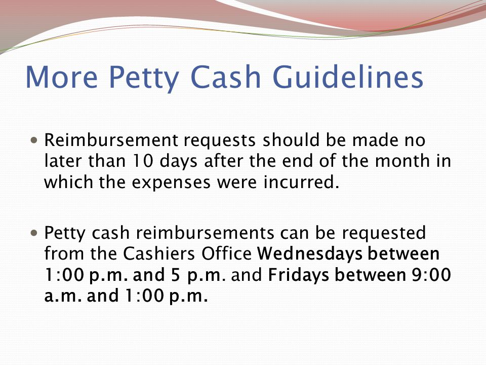 More Petty Cash Guidelines